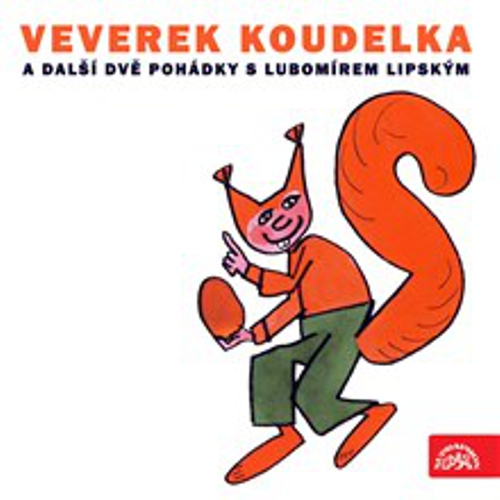 Veverek Koudelka a další dvě pohádky s Lubomírem Lipským - Miloslav Jágr (Audiokniha)