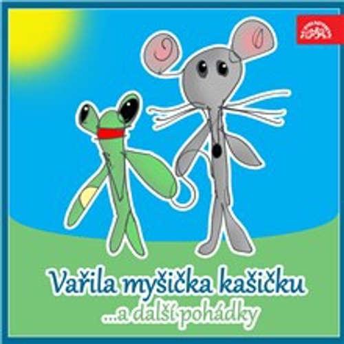 Audiokniha Vařila myšička kašičku ...a další pohádky. Pásmo veršů, říkadel a her pro nejmenší - Václav Čtvrtek - Rudolf Pellar