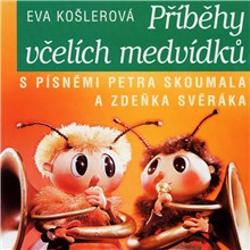 Včelí medvídci - Příběhy včelích medvídků - Eva Košlerová (Audiokniha)