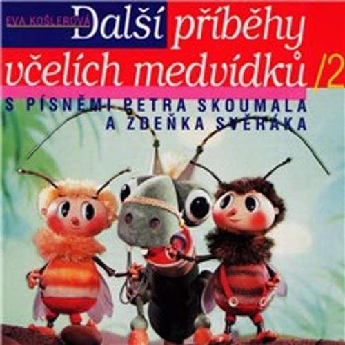 Audiokniha Včelí medvídci - Další příběhy - Eva Košlerová - Pavel Zedníček