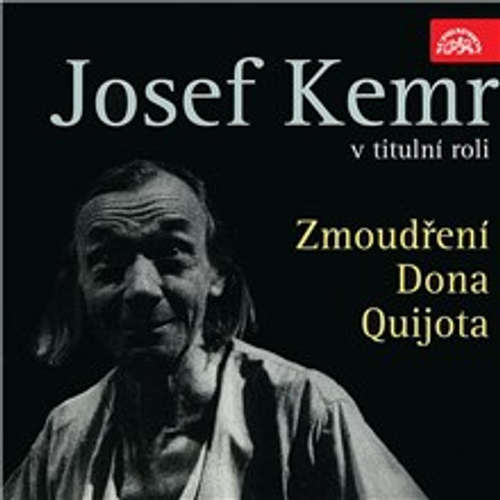Audiokniha Zmoudření Dona Quijota - Viktor Dyk - Petr Pelzer