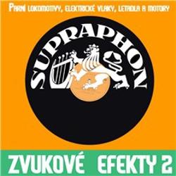 Zvukové efekty 2. (Parní lokomotívy, el. vlaky, letadla a motory) - Unknown Author (Audiokniha)