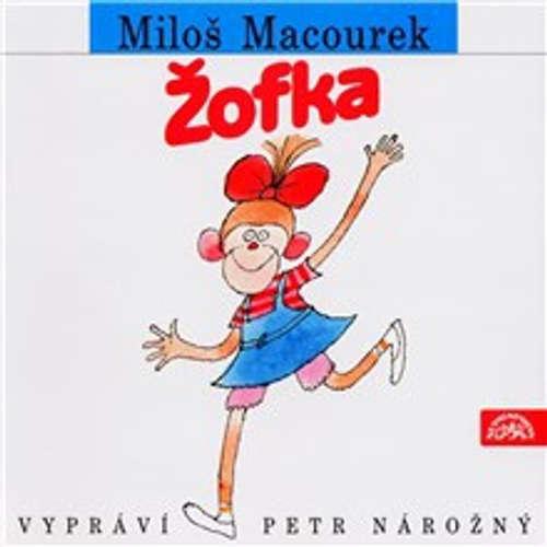Audiokniha Žofka - Miloš Macourek - Petr Nárožný