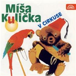 Míša Kulička v cirkuse - Tomáš Vondrovic (Audiokniha)