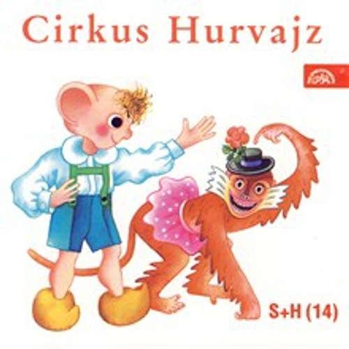 Audiokniha Cirkus Hurvajz - Ladislav Dvorský - Bohumil Bezouška