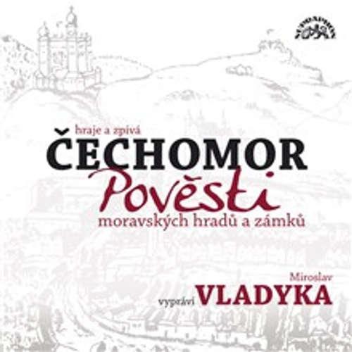 Audiokniha Pověsti moravských hradů a zámků -  Lidová - Miroslav Vladyka