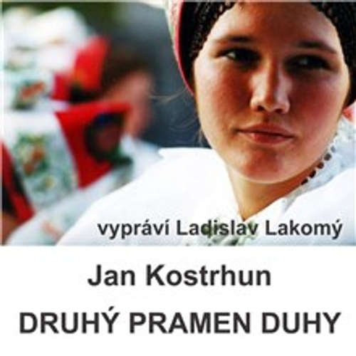 Audiokniha Druhý pramen duhy - Jan Kostrhun - Ladislav Lakomý