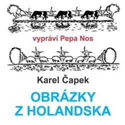 Audiokniha Obrázky z Holandska - Karel Čapek - Pepa Nos