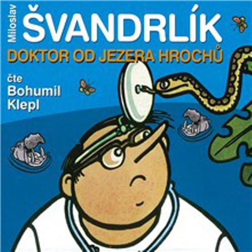 Doktor od Jezera hrochů - Miloslav Švandrlík (Audiokniha)