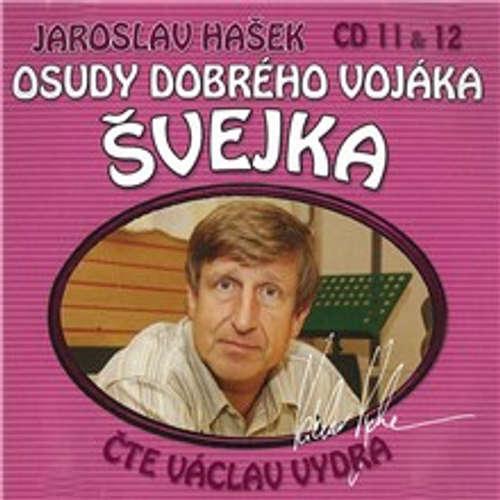Audiokniha Osudy dobrého vojáka Švejka (11 & 12) - Jaroslav Hašek - Václav Vydra
