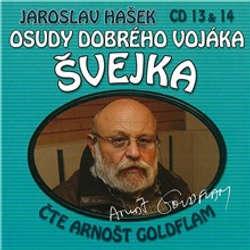 Audiokniha Osudy dobrého vojáka Švejka (13 & 14) - Jaroslav Hašek - Arnošt Goldflam