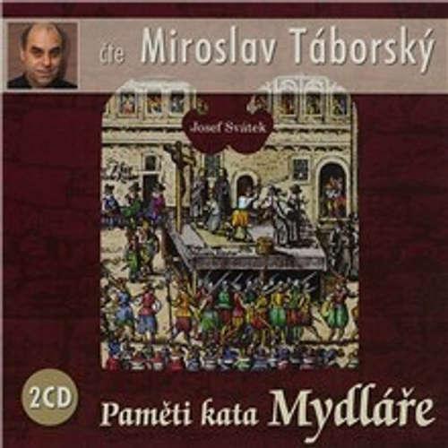 Audiokniha Paměti kata Mydláře - Josef Svátek - Miroslav Táborský