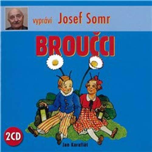 Audiokniha Broučci - Jan Karafiát - Josef Somr