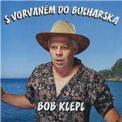 Audiokniha S vorvaněm do Bulharska - Bohumil Klepl - Michal Herzán