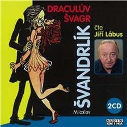Audiokniha Draculův švagr - Miloslav Švandrlík - Jiří Lábus