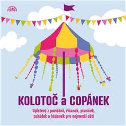 Kolotoč a Copánek upletený z povídání, říkanek, písniček a hádanek pro nejmenší děti - Josef Kainar (Audiokniha)