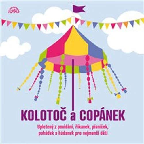 Audiokniha Kolotoč a Copánek upletený z povídání, říkanek, písniček a hádanek pro nejmenší děti - Josef Kainar - Milan Friedl