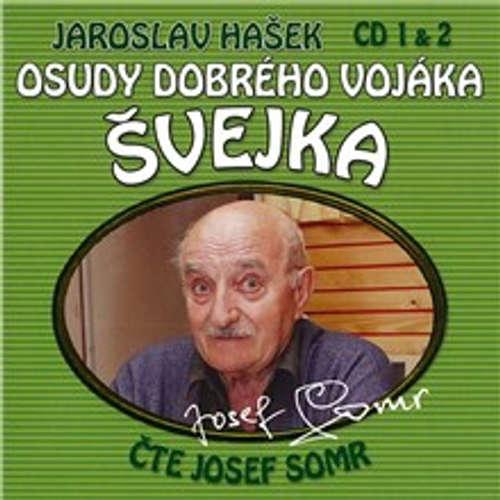Audiokniha Osudy dobrého vojáka Švejka (1 & 2) - Jaroslav Hašek - Josef Somr