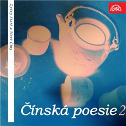Čínská poesie 2 (Zpěvy Staré a Nové Číny) -  Lidová čínská (Audiokniha)