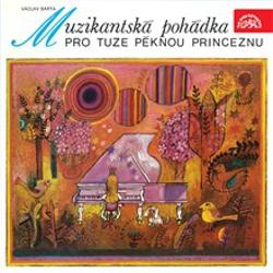 Muzikantská pohádka pro tuze pěknou princeznu - Václav Bárta (Audiokniha)