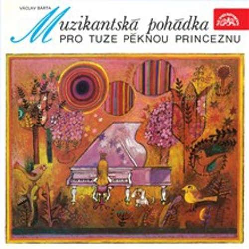 Audiokniha Muzikantská pohádka pro tuze pěknou princeznu - Václav Bárta - Ladislav Mrkvička