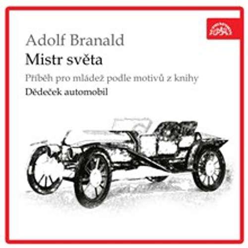 Audiokniha Mistr světa - Adolf Branald - Rudolf Pellar
