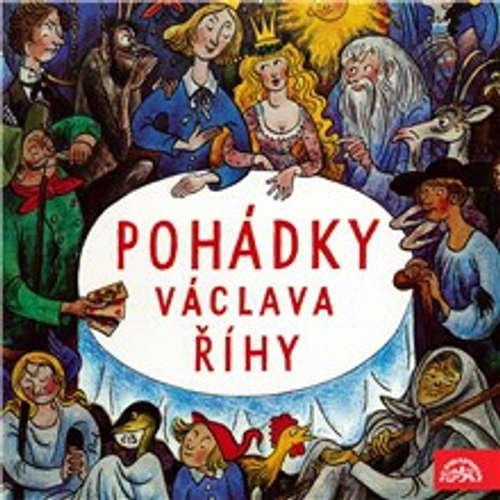 Audiokniha Pohádky Václava Říhy - Václav Říha - Růžena Merunková