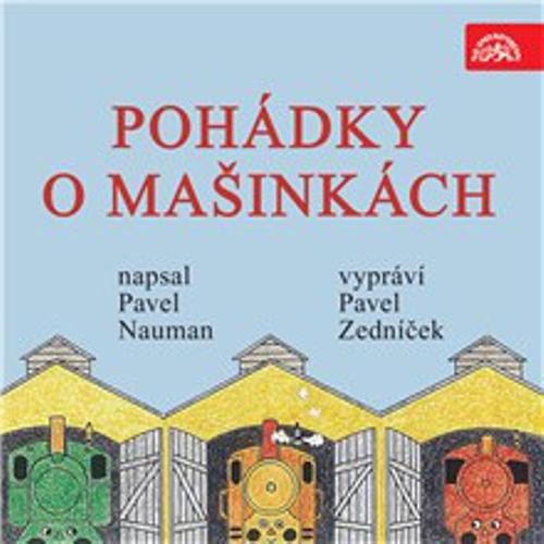 Pohádky o mašinkách - Pavel Nauman (Audiokniha)