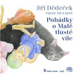 Pohádky o Malé tlusté víle - Jiří Dědeček (Audiokniha)