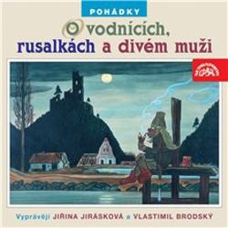 Pohádky o vodnících, rusalkách a divém muži - Adolf Daněk (Audiokniha)