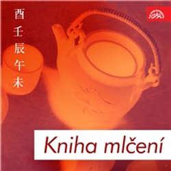 Audiokniha Kniha mlčení. Básnické a filosofické texty staré Číny -  Lao 'C - Radovan Lukavský