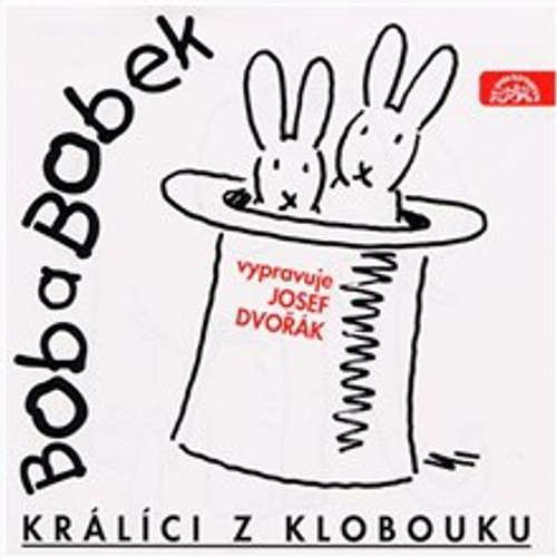 Audiokniha Bob a Bobek - Králíci z klobouku - Jiří Šebánek - Josef Dvořák