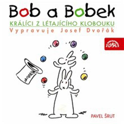 Bob a Bobek - Králíci z létajícího klobouku - Pavel Šrut (Audiokniha)