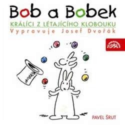 Audiokniha Bob a Bobek - Králíci z létajícího klobouku - Pavel Šrut - Josef Dvořák