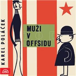 Muži v offsidu - Karel Poláček (Audiokniha)