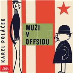 Audiokniha Muži v offsidu - Karel Poláček - Lubomír Lipský