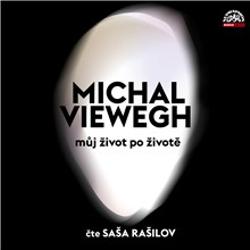 Můj život po životě - Michal Viewegh (Audiokniha)