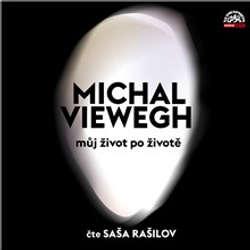 Audiokniha Můj život po životě - Michal Viewegh - Saša Rašilov