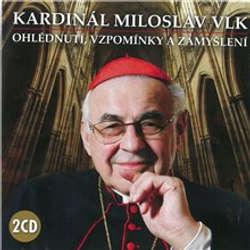Audiokniha Ohlédnutí, vzpomínky a zamyšlení - Kardinál Miloslav Vlk - Kardinál Miloslav Vlk