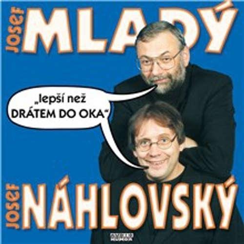 Audiokniha Lepší než drátem do oka - Josef Mladý - Josef Mladý