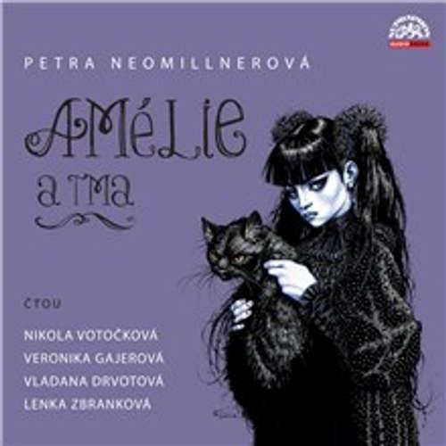 Audiokniha Amélie a tma - Petra Neomillnerová - Veronika Gajerová