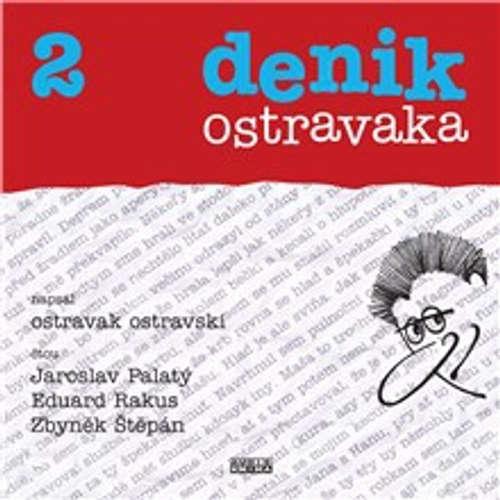 Audiokniha Denik ostravaka 2 - Ostravak Ostravski - Jaroslav Palatý