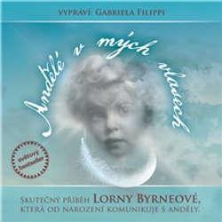 Audiokniha Andělé v mých vlasech - Lorna Byrneová - Gabriela Filippi