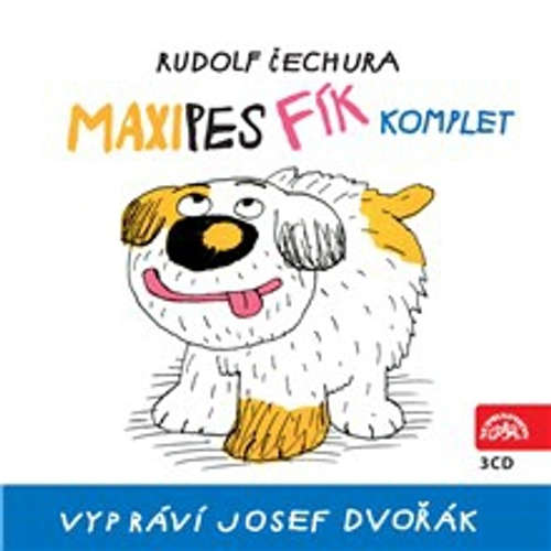 Audiokniha Maxipes Fík (komplet) - Rudolf Čechura - Josef Dvořák