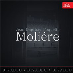 Divadlo, divadlo, divadlo - Jean Baptiste Poquelin Moliére - Jean Baptiste Poquelin Moliére (Audiokniha)