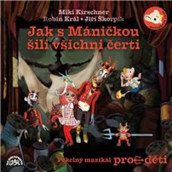 Jak s Máničkou šili všichni čerti - Miki Kirschner (Audiokniha)