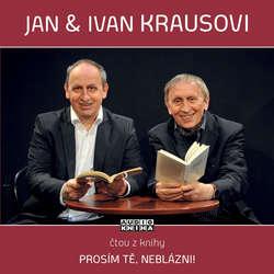 Audiokniha Prosím tě, neblázni! - Ivan Kraus - Ivan Kraus