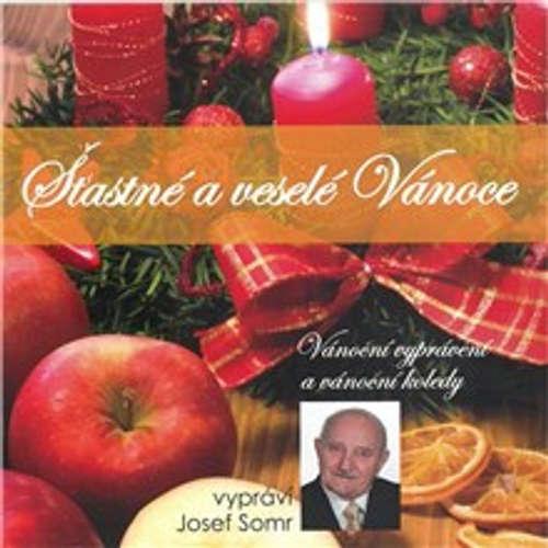 Audiokniha Šťastné a veselé Vánoce (Vánoční vyprávění a vánoční koledy) - Jaroslav Major - Josef Somr