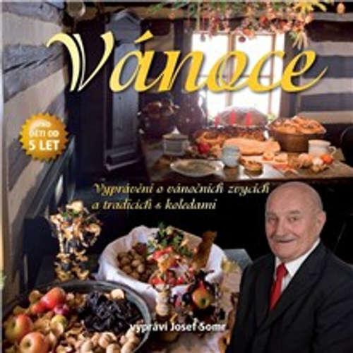 Audiokniha Vánoce (Vyprávění o vánočních zvycích a tradicích s koledami) - Jaroslav Major - Josef Somr
