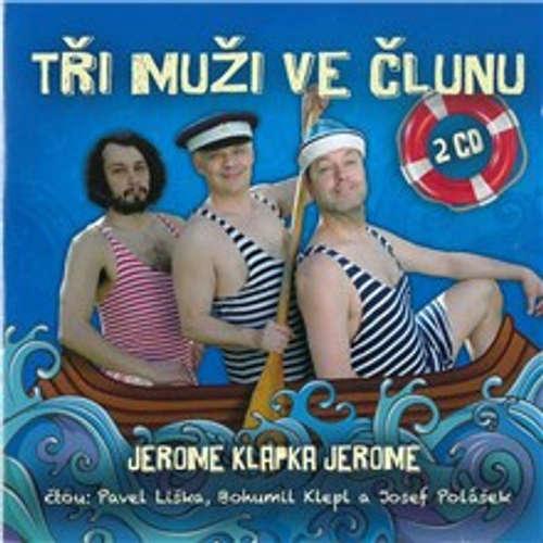 Audiokniha Tři muži ve člunu -  Jerome Klapka Jerome - Bohumil Klepl